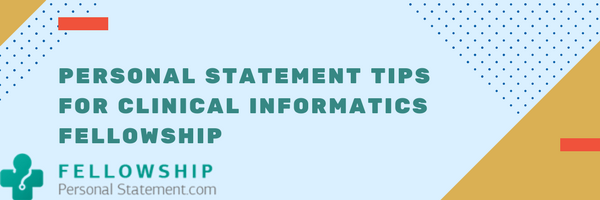 personal statement tips for clinical informatics fellowship