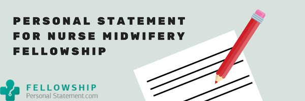 personal statement for nurse midwifery fellowship