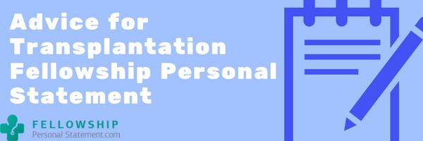 advice for transplantation fellowship personal statement